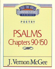 Thru the Bible Vol. 19: Poetry (Psalms 90-150)