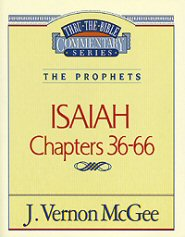 Thru the Bible vol. 23: The Prophets (Isaiah 36-66)