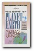 The Birth of Planet Earth and the Age of the Universe