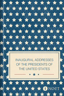 Inaugural Addresses of the Presidents of the United States