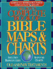 Nelson's Complete Book of Bible Maps and Charts Revised