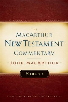 Mark 1–8: The MacArthur New Testament Commentary