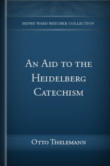 An Aid to the Heidelberg Catechism