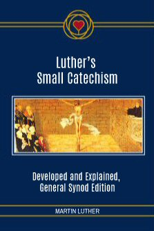 Luther's Small Catechism: Developed and Explained