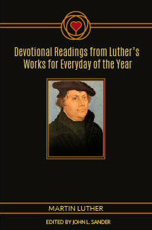 Devotional Readings from Luther's Works for Every Day of the Year