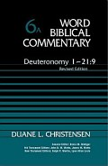 Word Biblical Commentary, Volume 6a: Deuteronomy 1:1–21:9, Second Edition
