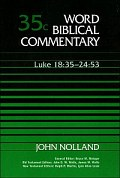 Word Biblical Commentary, Volume 35c: Luke 18:35–24:53