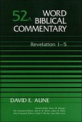 Word Biblical Commentary, Volume 52a: Revelation 1–5