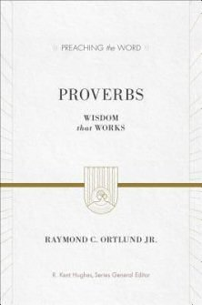 Preaching the Word: Proverbs—Wisdom that Works
