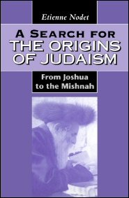 A Search for the Origins of Judaism: From Joshua to the Mishnah