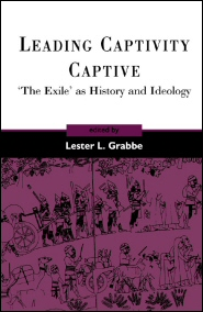 Leading Captivity Captive: The Exile as History and Ideology