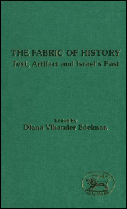 Fabric of History: Text, Artifact and Israel's Past