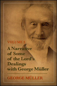 A Narrative of Some of the Lord's Dealings with George Müller, Volume 2