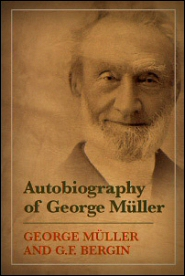 Autobiography of George Müller: A Million and a Half in Answer to Prayer
