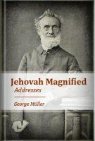 Jehovah Magnified: Addresses