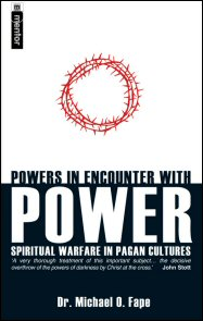 Powers in Encounter With Power: Spiritual Warfare in Pagan Cultures