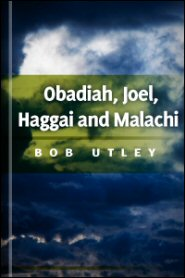The Post-exilic Prophets: Obadiah, Joel, Haggai, and Malachi