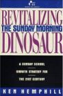 Revitalizing the Sunday Morning Dinosaur: A Sunday School Growth Strategy for the 21st Century