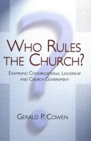 Who Rules the Church?: Examining Congregational Leadership and Church Government