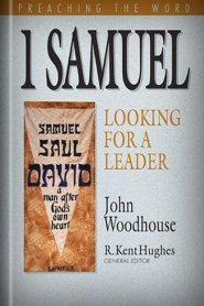 Preaching the Word: 1 Samuel—Looking for a Leader