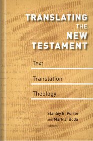 Translating the New Testament: Text, Translation, Theology