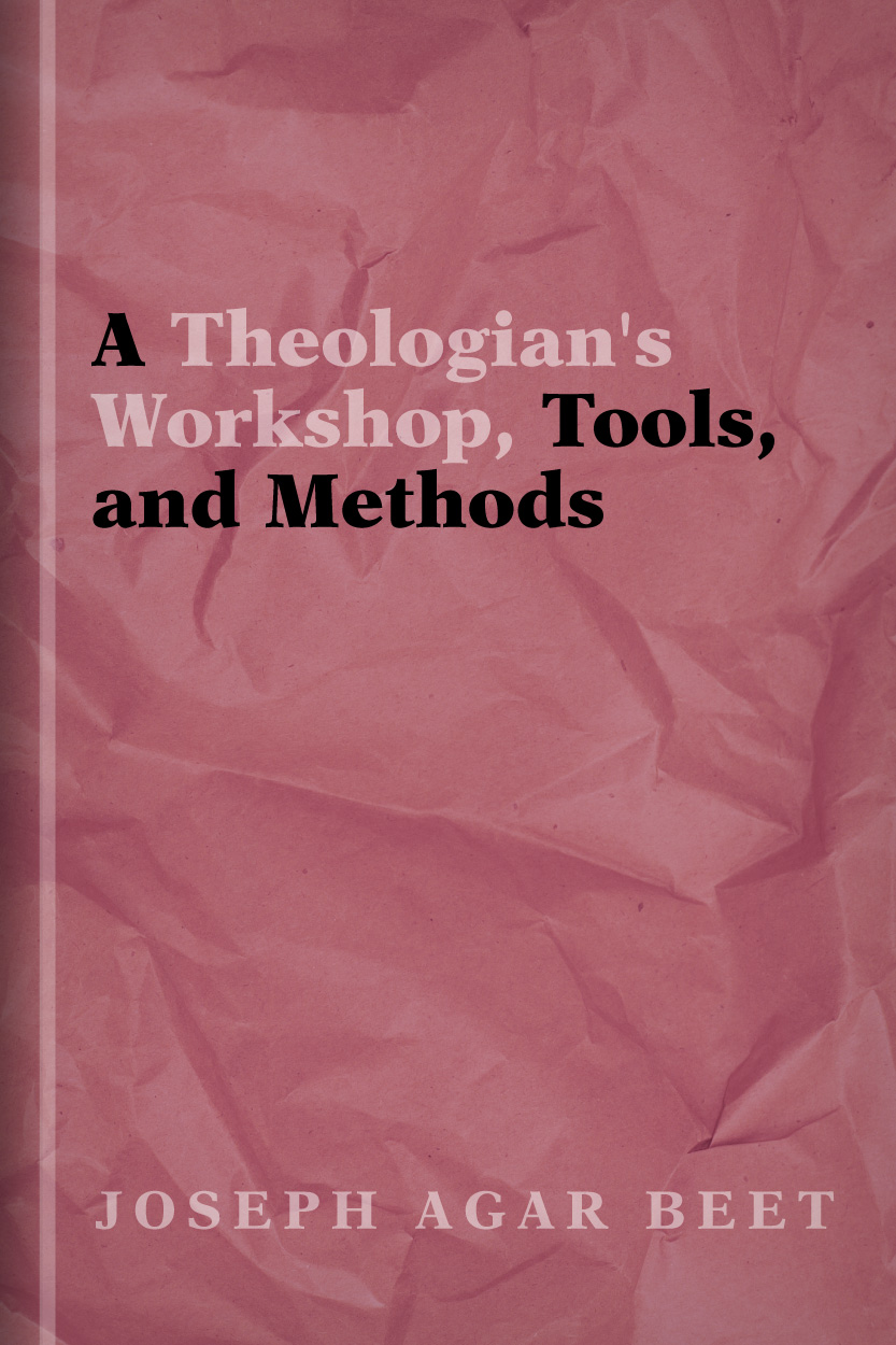 A Theologian's Workshop, Tools, and Methods