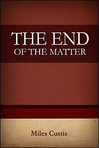 The End of the Matter: Understanding the Epilogue of Ecclesiastes