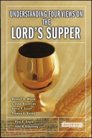 Understanding Four Views on the Lord's Supper