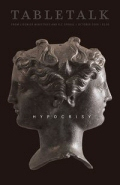 Tabletalk Magazine, October 2009: Hypocrisy