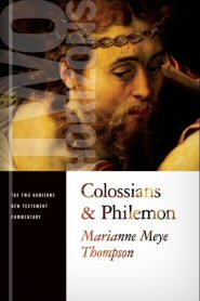 Two Horizons Commentary: Colossians and Philemon