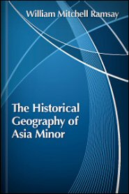 The Historical Geography of Asia Minor