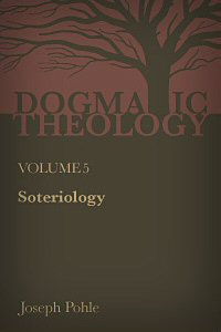 Soteriology: A Dogmatic Treatise on the Redemption