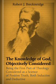 The Knowledge of God, Objectively Considered