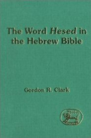 "The Word ""Hesed"" in the Hebrew Bible"