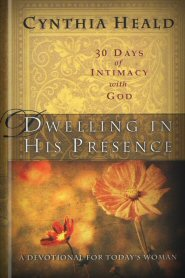 Dwelling in His Presence: 30 Days of Intimacy