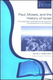 Paul, Moses, and the History of Israel: The Letter/Spirit Contrast and the Argument from Scripture in 2 Corinthians 3