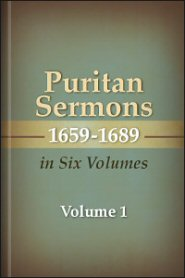 Puritan Sermons 1659–1689 in Six Volumes, vol. 1