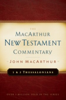 1 and 2 Thessalonians: The MacArthur New Testament Commentary