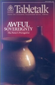 Tabletalk Magazine, November 1992: Awful Sovereignty: The Potter's Prerogative