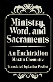 Ministry, Word, and Sacraments: An Enchiridion