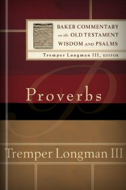 Baker Commentary on the Old Testament: Proverbs