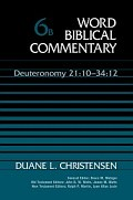 Word Biblical Commentary, Volume 6B: Deuteronomy 21:10–34:12