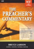 The Preacher's Commentary Series, Volume 26: Luke