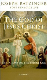 The God of Jesus Christ: Meditations on the Triune God