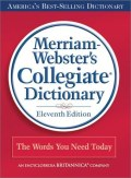 Merriam-Webster's Collegiate Dictionary (Eleventh Edition)