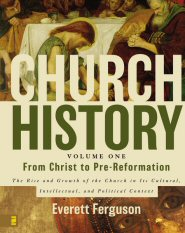 Church History, vol. 1: From Christ to Pre-Reformation