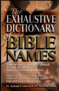 The Exhaustive Dictionary of Bible Names