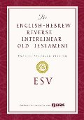 The ESV English-Hebrew Reverse Interlinear Old Testament