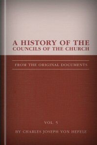 A History of the Councils of the Church, vol. 5