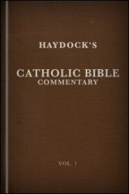 Haydock's Catholic Bible Commentary